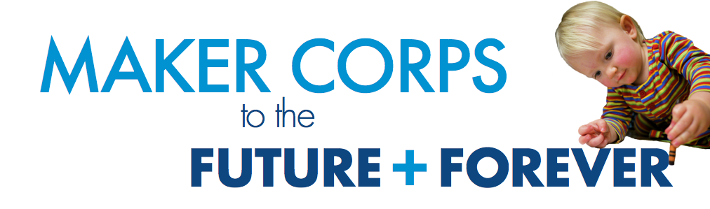 Maker Corps to the future