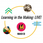Learning in the Making: Design